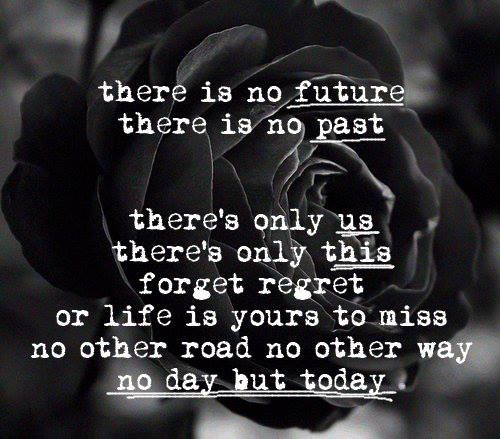 If you get too caught up in the past or worrying about the future, you're going to miss what is happening now.