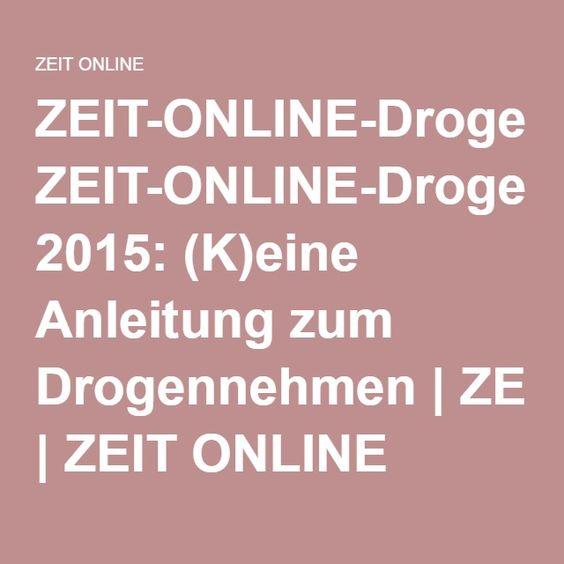 ZEIT-ONLINE-Drogenbericht 2015: (K)eine Anleitung zum Drogennehmen |ZEIT ONLINE