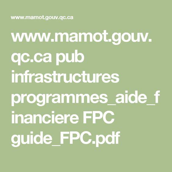 www.mamot.gouv.qc.ca pub infrastructures programmes_aide_financiere FPC guide_FPC.pdf