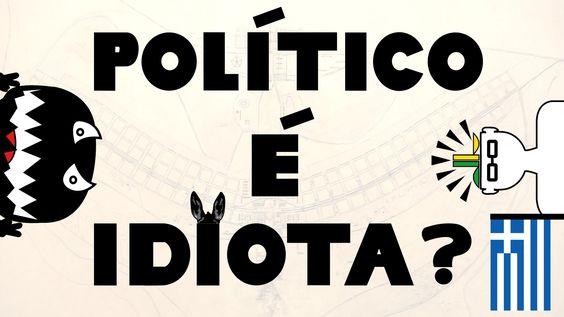 Político é Idiota?
