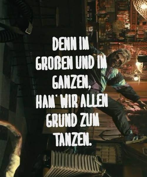 'Denn im Großen und Ganzen ham' wir  allen Grund zum Tanzen.' ~ Jan Delay Über den Kommafehler sehe ich mal großzügig hinweg...