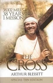 Arthur Blessit who carried the cross through every country in the world, on foot, through war and bad weather, for the past 40 years