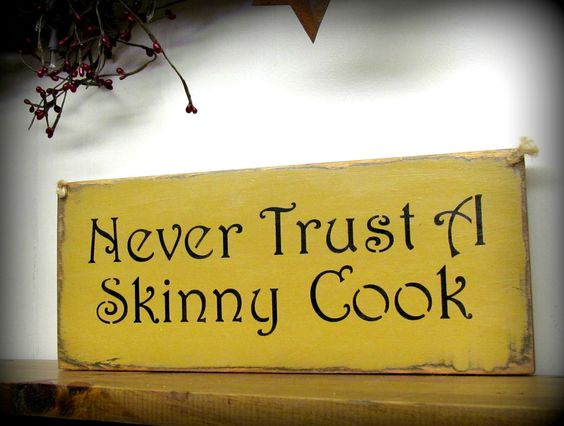 Funny Wooden Sign Never Trust A Skinny Cook Humorous