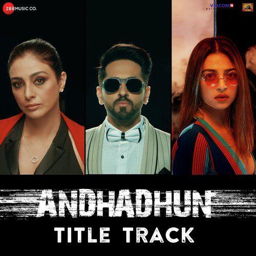 Andhadhun 2018 Free Watch Download Mp3 Song Download Download Free Music Music Songs
