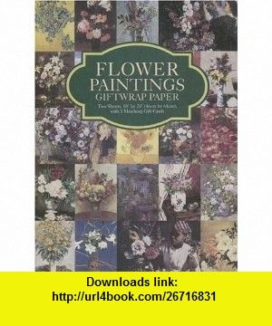 Flower Paintings Giftwrap Paper Two Sheets 18 x 24 (46cm x 61cm) with 3 Matching Gift Cards (Dover Giftwrap) (9780486431741) Vincent Van Gogh, Claude Monet, Pierre-Auguste Renoir, Carol Belanger Grafton , ISBN-10: 0486431746  , ISBN-13: 978-0486431741 ,  , tutorials , pdf , ebook , torrent , downloads , rapidshare , filesonic , hotfile , megaupload , fileserve