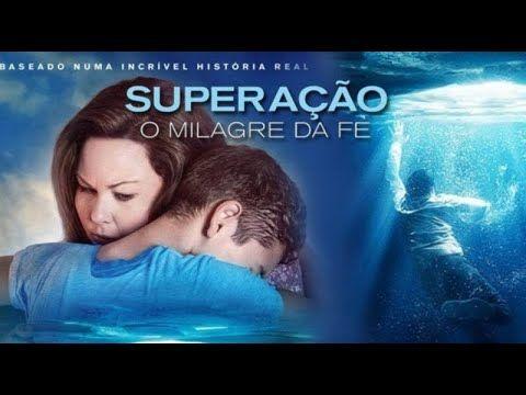 Superacao O Milagre Da Fe 2019 Filme Completo Dublado Parte 1 60 Youtube Filmes Superacao Filmes Do Youtube Filmes De Motivacao