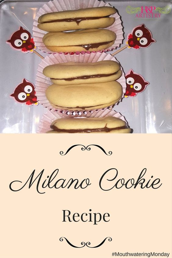 Milano Cookie Recipe for Mouthwatering Monday from H&P Artistry.com