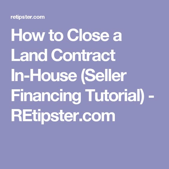 How to Close a Land Contract In-House (Seller Financing Tutorial - land contract basics