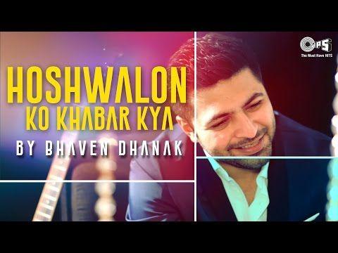 Hoshwalon Ko Khabar Kya By Bhaven Dhanak Song Cover Jagjit Singh S Ghazal Youtube Songs Jagjit Singh Music Labels