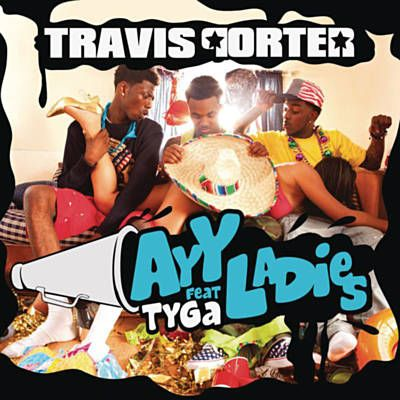 Found Ayy Ladies by Travis Porter Feat. Tyga with Shazam, have a listen: http://www.shazam.com/discover/track/53901892