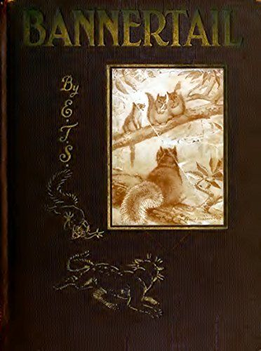 Bannertail (Illustrated Edition): The Story of a Gray Squirrel (Classic Books for Children Book 139) by [Seton, Ernest Thompson]