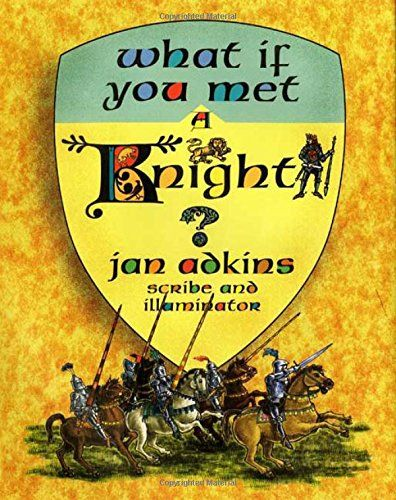 What If You Met a Knight? by Jan Adkins http://www.amazon.com/dp/1596431482/ref=cm_sw_r_pi_dp_zQRHwb11YHDCZ