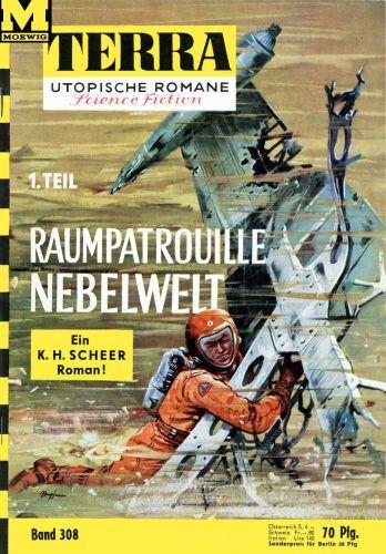 Terra SF 308 Raumpatrouille Nebelwelt 1.Teil   Karl Herbert Scheer  Titelbild 1. Auflage:  Karl Stephan