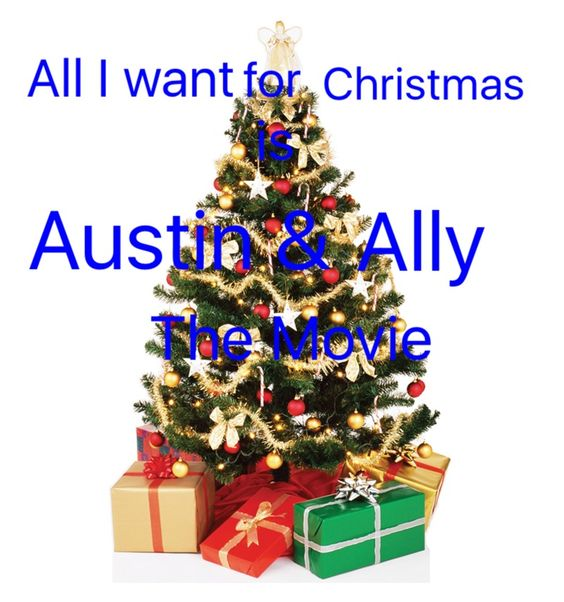 All I want for Christmas is Austin & Ally The Movie!
