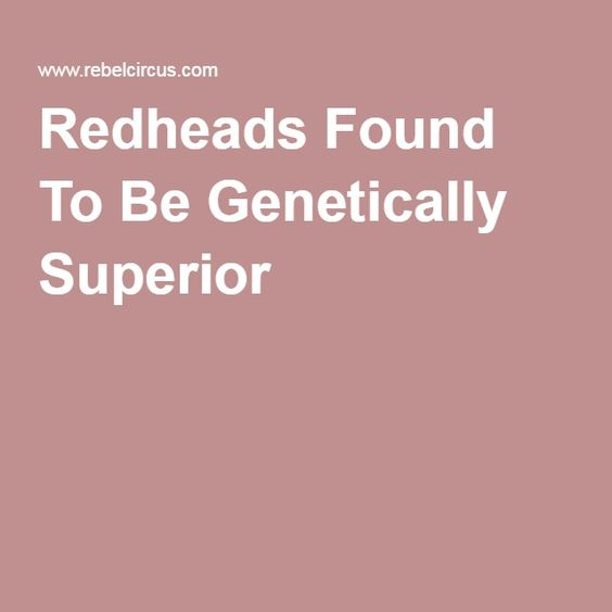 Redheads Found To Be Genetically Superior