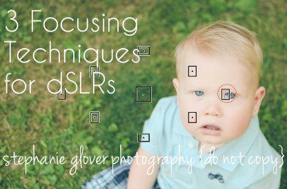 3 Focusing Techniques for dSLR Cameras