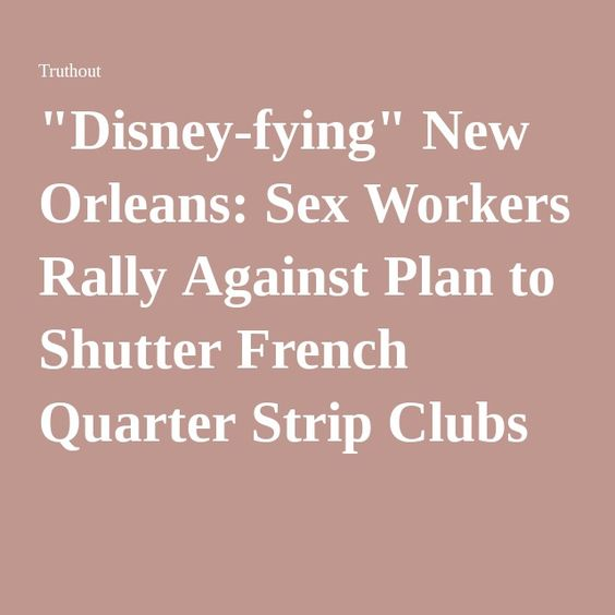 Disney fying New Orleans Sex Workers Rally Against Plan to