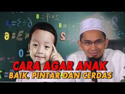 Tips Supaya Anak Jadi Baik Cerdas Dan Pintar Ustadz Adi Hidayat Lc Ma Youtube Kekuatan Doa Pendidikan Pelajaran Hidup
