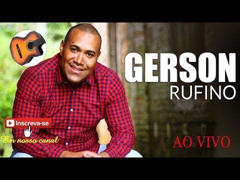 Gerson Rufino As Melhores 2017 2018 Youtube