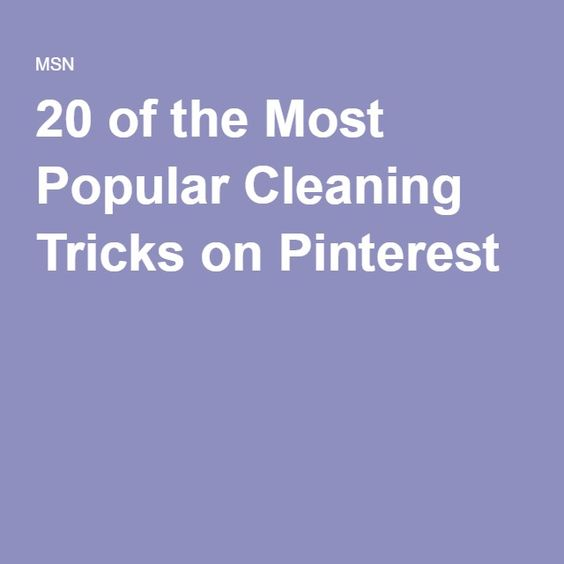 20 of the Most Popular Cleaning Tricks on Pinterest