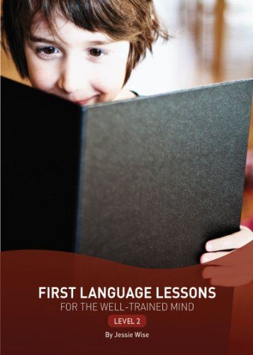 First Language Lessons for the Well-Trained Mind: Level 2 (Second Edition)  (First Language Lessons)/Jessie Wise