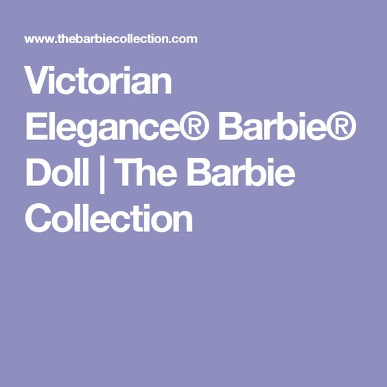 Victorian Elegance® Barbie® Doll   The Barbie Collection