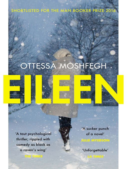 Title details for Eileen by Ottessa Moshfegh - Wait list: