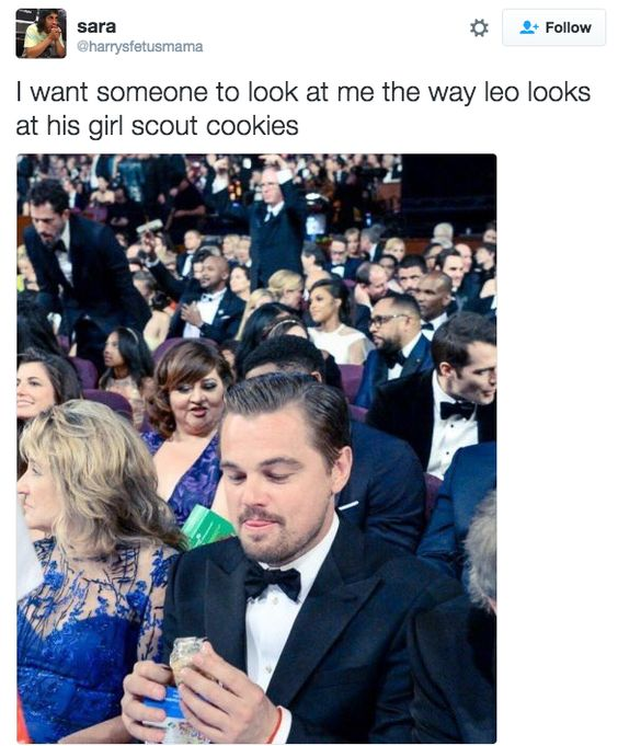 Find someone who looks at you the way Leo looks at Girl Scout Cookies....