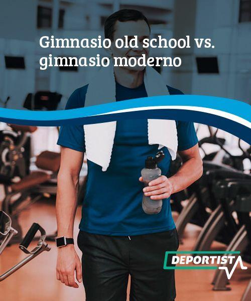 Gimnasio Old School Vs Gimnasio Moderno Mejor Con Salud Gimnasio Vigorexia Gimnasios Modernos