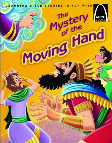 The Mystery of the Moving Hand (Arch Books) by Larry Burg..