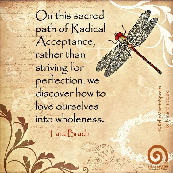 On this sacred path of Radical Acceptance, rather than striving for perfection…