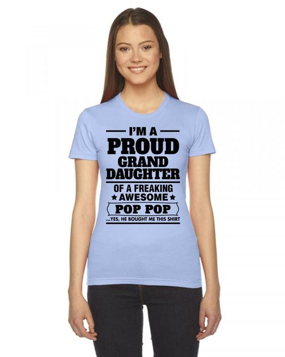 Proud Granddaughter Of A Freaking Awesome Pop Pop Ladies Fitted T-Shirt