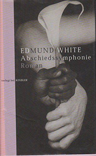Abschiedssymphonie von Edmund White https://www.amazon.de/dp/3463403196/ref=cm_sw_r_pi_dp_Fqftxb44MPGF1