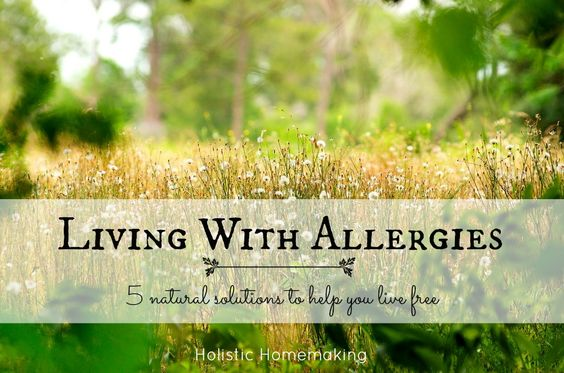 Living With Allergies - 5 Natural Solutions to Help You Live Free