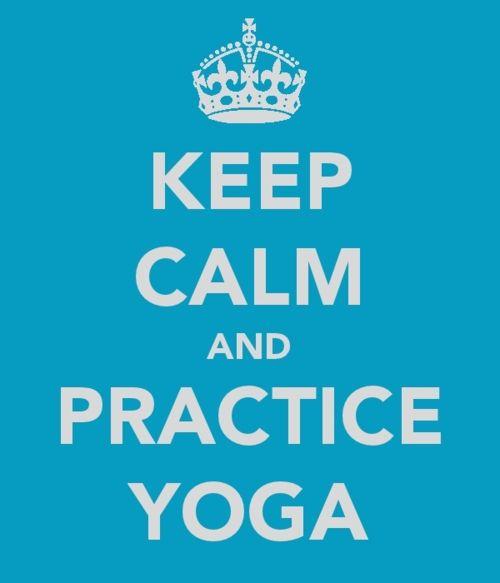 keep calm and practice yoga