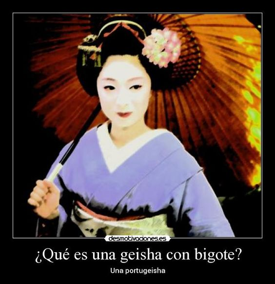carteles que una geisha con bigote portugeisha desmotivaciones