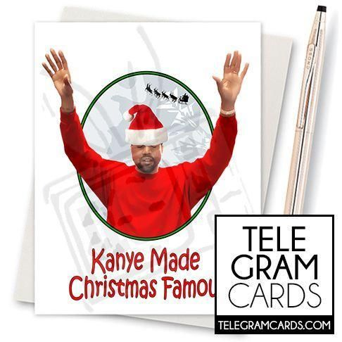 Kanye West 003c Ilcs Xmas Kanye Made Christmas Famous In 2020 Birthday Cards For Girlfriend Birthday Cards For Boyfriend Funny Birthday Cards