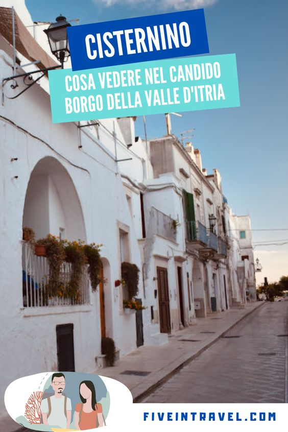 Cosa vedere a Cisternino   Cosa vedere nel candido borgo della Valle d'Itria
