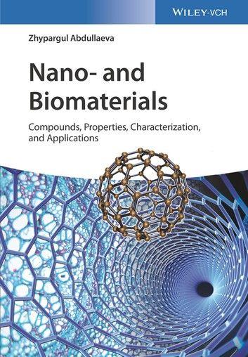 Nano And Biomaterials Ebook By Zhypargul Abdullaeva Rakuten Kobo In 2020 Buch Books Nanotechnology