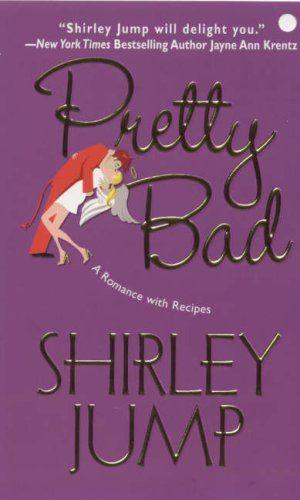 Pretty Bad by Shirley Jump