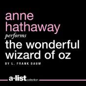 The audiobook download of The Wonderful Wizard of Oz, by L. Frank Baum, read by Anne Hathaway, is free from Audible. This performance receiv...
