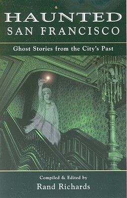 Haunted San Francisco: Ghost Stories from the City's Past