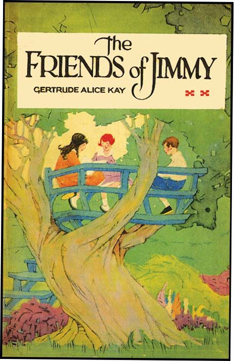 FRIENDS OF JIMMY (1926) - written and illustrated by Gertrude Alice Kay.:
