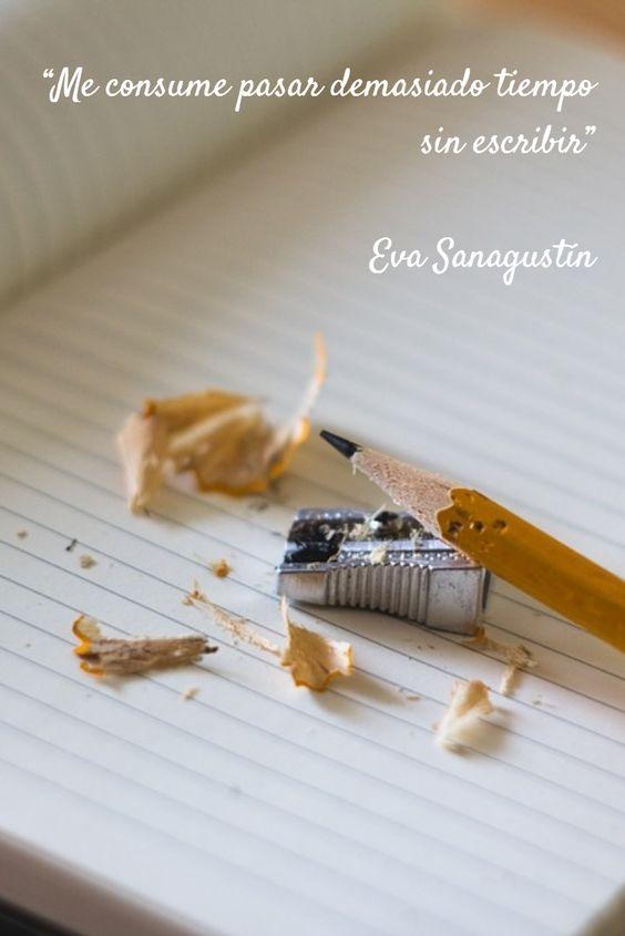 """""""Me consume pasar demasiado tiempo sin escribir"""" Eva Sanagustin"""