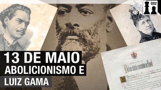 13 de maio de 1888: Abolicionismo, escravidão negra e Luiz Gama