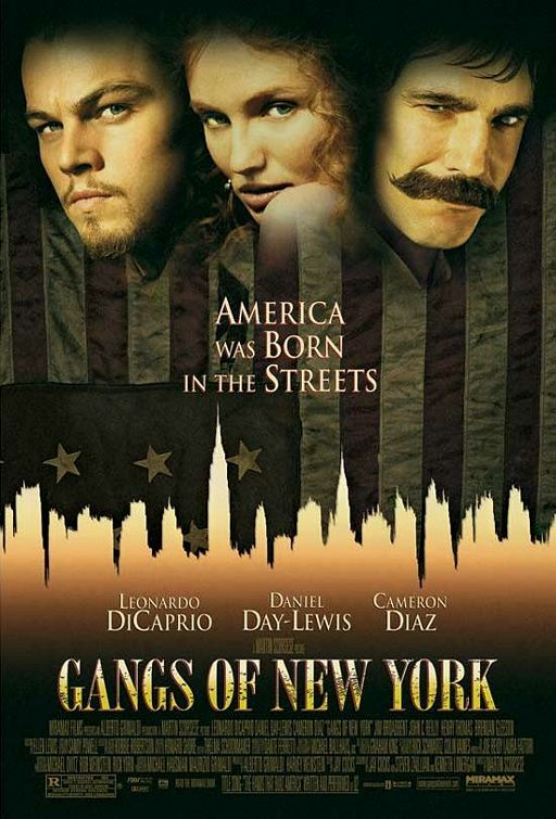 Gangs of New York with Leonardo di Caprio, Cameron Diaz, Daniel Day-Lewis, Liam Neesonand John C. Reilly