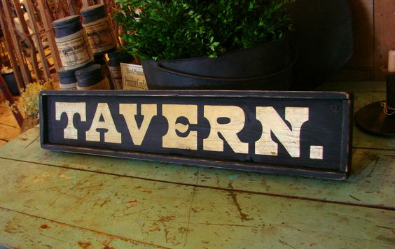 Handpainted wood Tavern sign  http://www.yeoldesignshoppe.net/vintage-style-signs.html