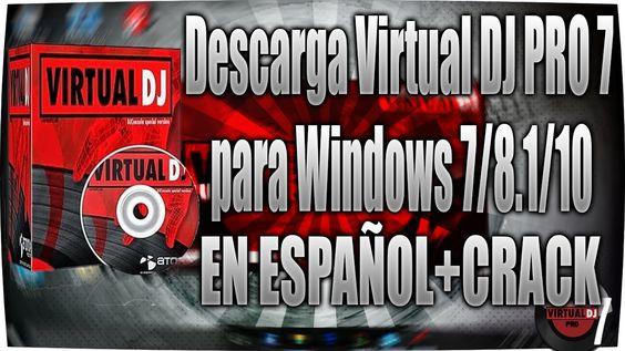 Como Descargar Virtual Dj 7 Pro para Winodws 7/8.1/10 En Español+Crack B...