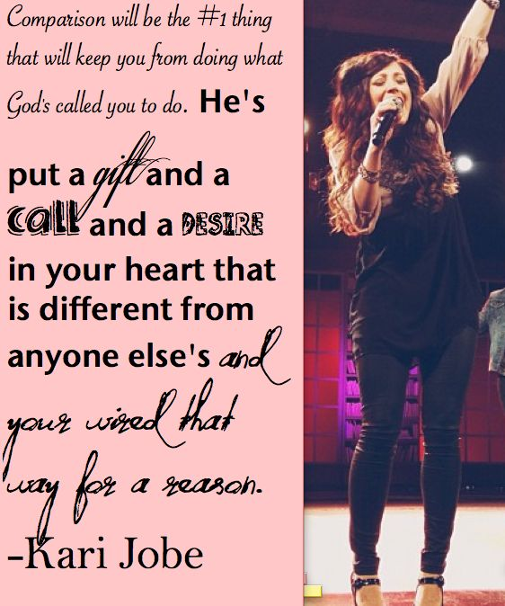 Kari Jobe <3 I love this message and it blesses me every time I hear it:)