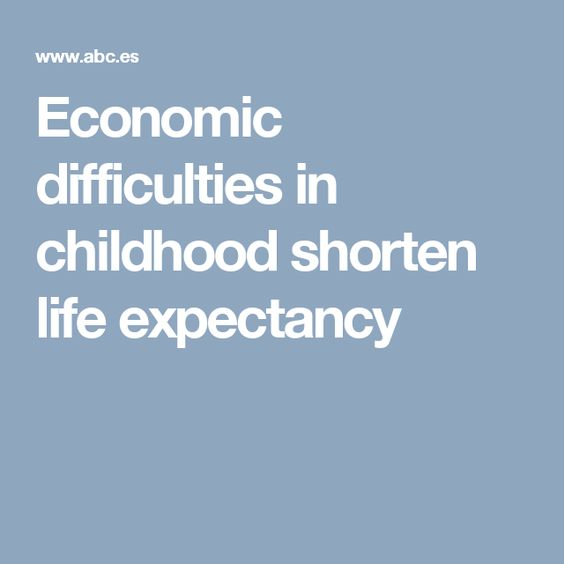 Economic difficulties in childhood shorten life expectancy